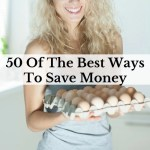 50 Of The Best Ways To Save Money