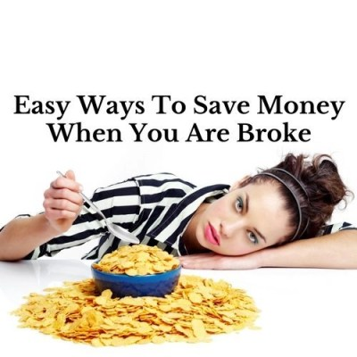 Easy Ways To Save Money When You Are Broke