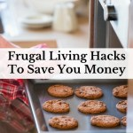 Frugal Living Hacks To Save You Money