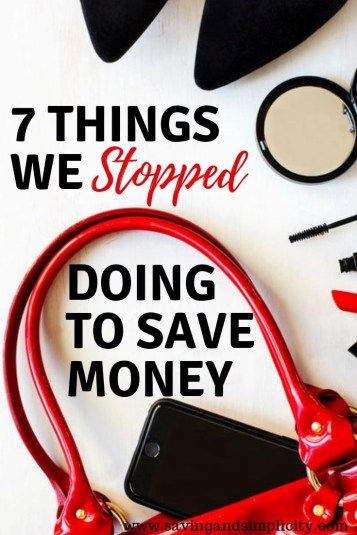 7 things we stopped doing to save money. Shopping sales, using coupons, living frugally and being smart with money. Learn what we stopped doing.