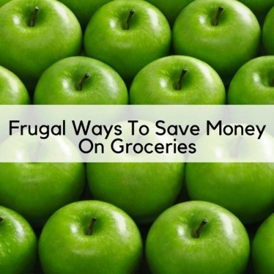 Frugal Ways To Save Money On Groceries