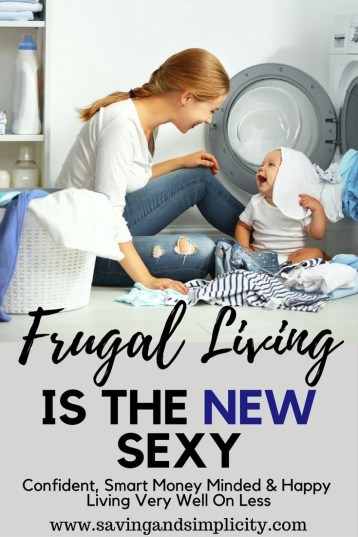 Frugal living is the new sexy. Confident, smart money minded and happy. Living well on less.Saving money on home expenses and knowing what you need.