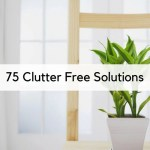 75 Clutter Free Solutions