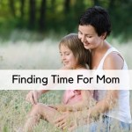 Finding Time For Mom