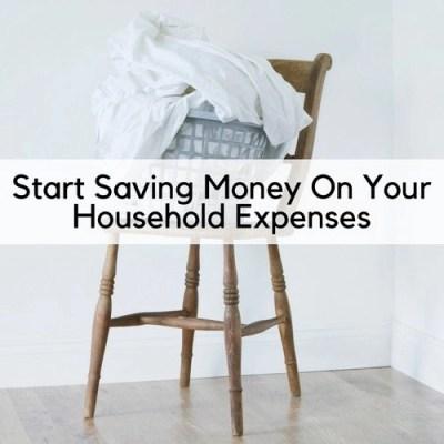 Start Saving Money On Your Household Expenses