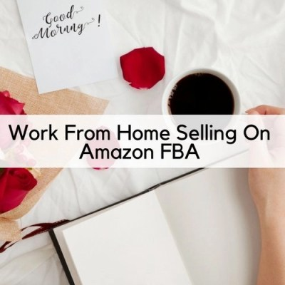 Work From Home Selling On Amazon FBA