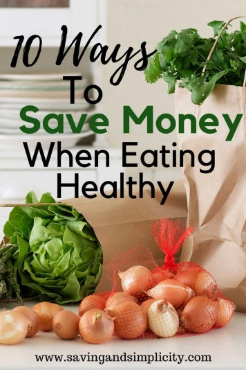 Do you want to eat healthier? Do you want to feel great? Do the prices of groceries have you stressed? Learn 10 ways to save money when eating healthy.