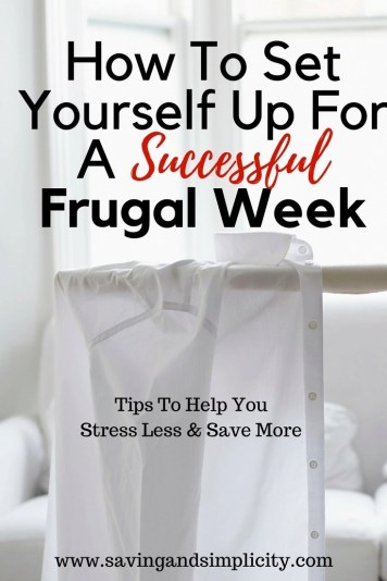 Set yourself up for a successful frugal week. Learn 7 tips that will ensure a successful frugal money saving week. Stress less and enjoy more.