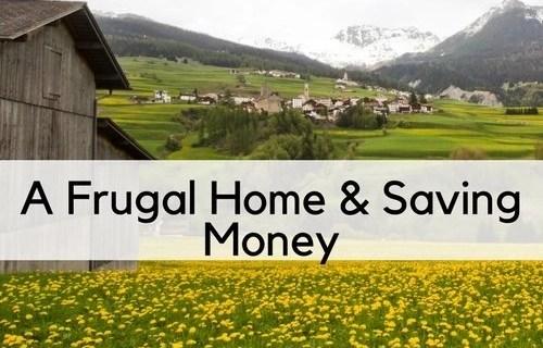 A Frugal Home & Saving Money