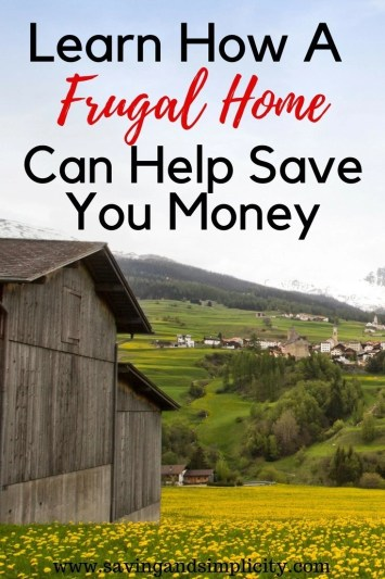 Home is where your heart is. A frugal home gives light to gathering, saving and simple living.  It also gives hope for a better future. There is something amazingly simple and valued in saving money and living frugally. Learn how simple frugal living can help you achieve your dreams.
