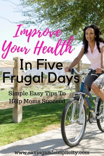 Improve your health in five days. No gimmicks, no fads. Simple easy steps to help improve your health without breaking the bank. Save money on the gym and get moving.