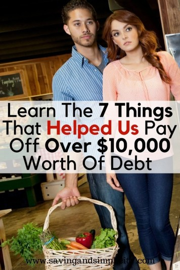 Debt is stressful, scary and expensive.Getting into debt is real easy to do I am sure you can think of more than one way to get there. Learn the 7 things that helped us pay off over $10,000 worth of debt. They are real easy to do and you will see money saving results.