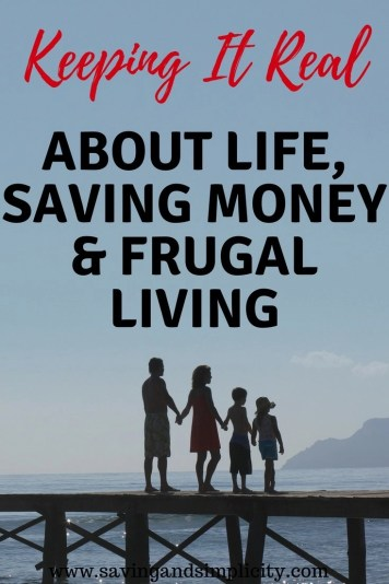 Keeping it real. Focusing on what is important in life. Learn 21 ways to keep it real in a busy chaotic world. Simple living, saving money and celebrating the important stuff.