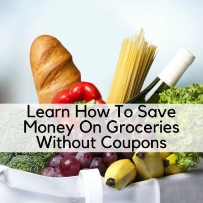 Learn How To Save Money On Groceries Without Coupons