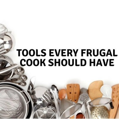 Tools Every Frugal Cook Should Have