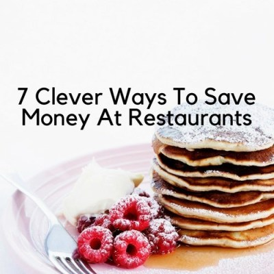 7 Clever Ways To Save Money At Restaurants