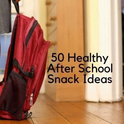 50 Healthy After School Snack Ideas