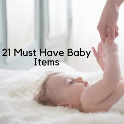 21 Must Have Baby Items