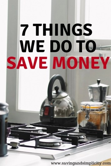 Saving money or figuring out where to save money can be tricky. Learn the 7 things we do to save money. Start putting more money back in your wallet.