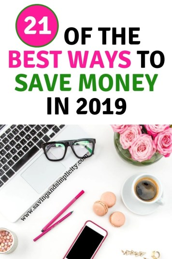 Have you made it a point to save money this year? Or is the budget a bit to tight? Here are some of the best ways to save money in 2019.