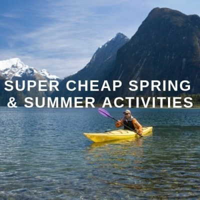 Super Cheap Spring & Summer Activities