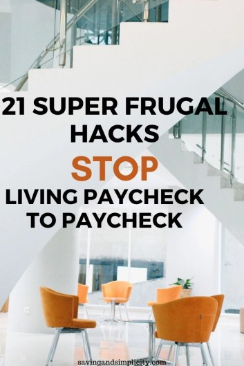 Stop living paycheck to paycheck! Learn 21 frugal hacks and money saving tips to help you live the life you want to live.
