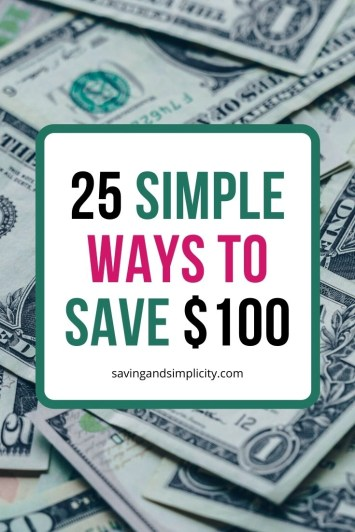 What would you do with an extra $100? Would you go on a vaction? Pay down debt? Discover 25 simple ways to save $100 in a week or a month.