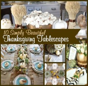 10 Simply Beautiful Thanksgiving Tablescapes