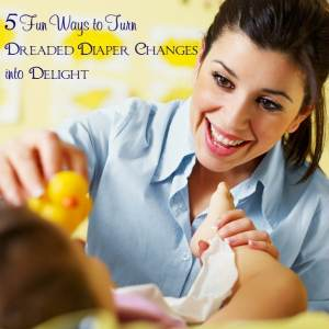 5 Fun Ways to Turn Dreaded Diaper Changes into Delight