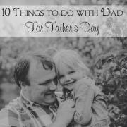 10 Father's Day Activities for Dad's Special Day