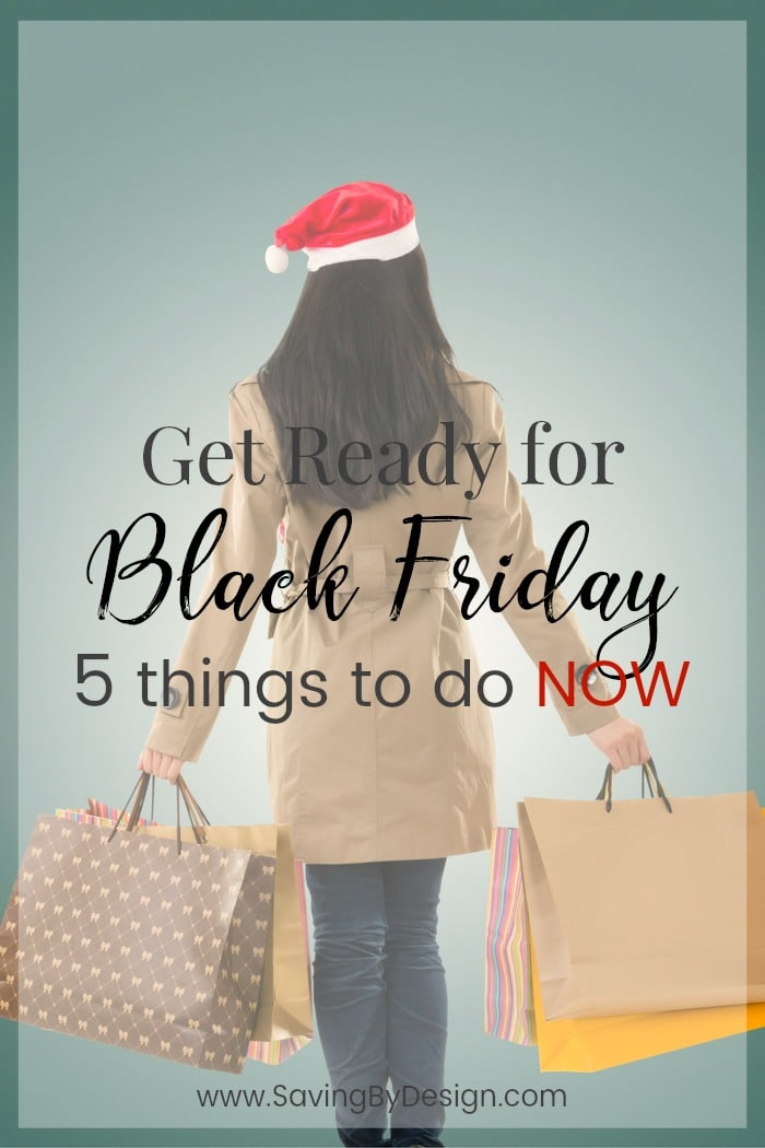 Even though we still have a few weeks to go, there are things you should be doing NOW to get ready for Black Friday and your holiday shopping.