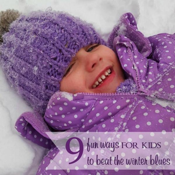 9 Fun Ways for Kids to Beat the Winter Blues
