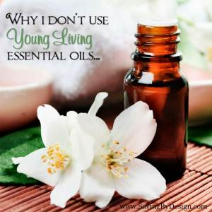 Why I Don't Use Young Living Essential Oils