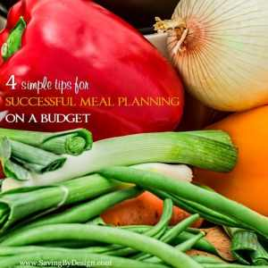 4 Simple Tips for Successful Meal Planning on a Budget