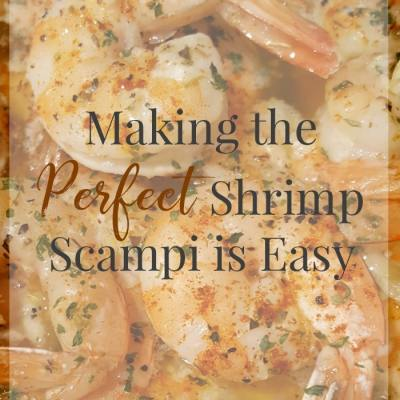Baked Shrimp Scampi Recipe – Making the Perfect Shrimp Scampi is Easy