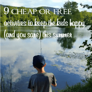 9 Cheap or Free Summer Activities for Happy Kids