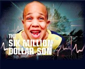 SixMillionDollarSon