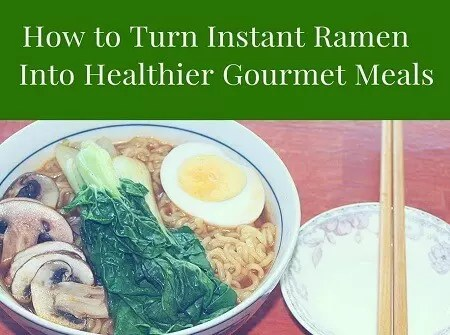How to Turn Instant Ramen into Healthier Gourmet Meals