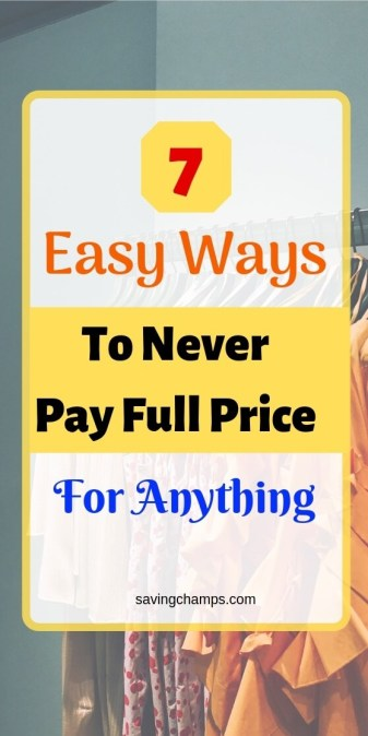 Spending less allows us to save more. With a little effort, we can save more money by avoiding paying full price for items. Here are 7 easy ways to never pay full price for anything