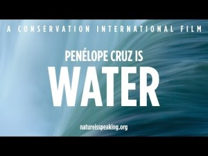 Nature Is Speaking – Penélope Cruz is Water