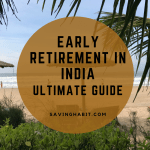 Early retirement in India Ultimate Guide