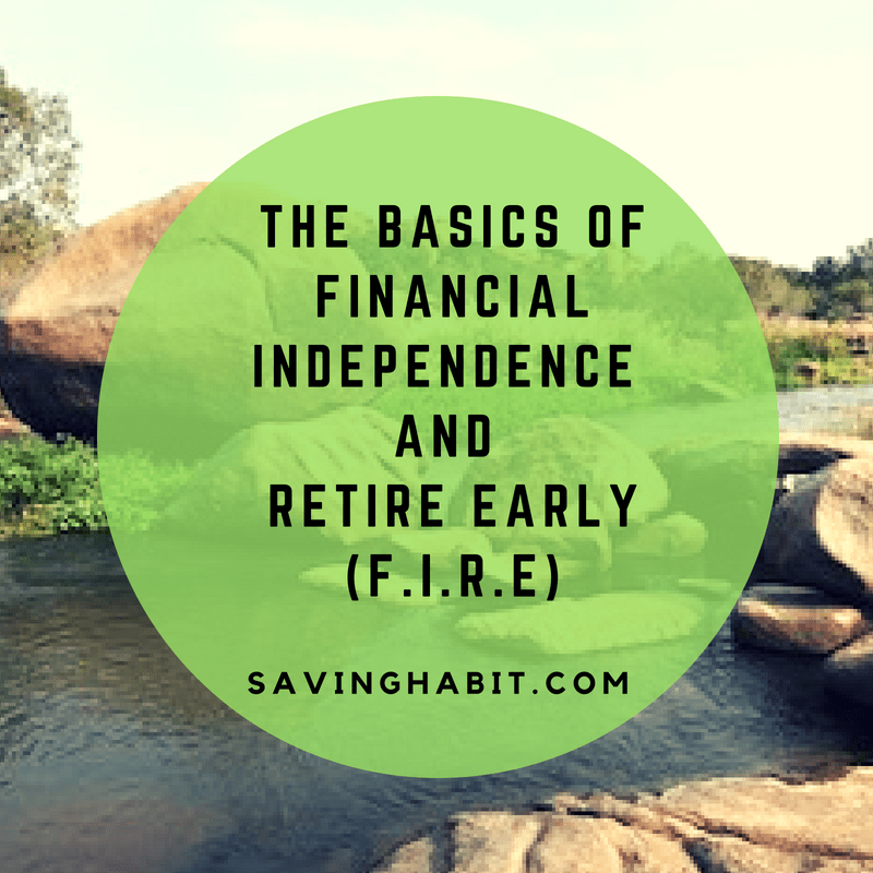 The basics of Financial Independence and Retiring Early (F.I.R.E)