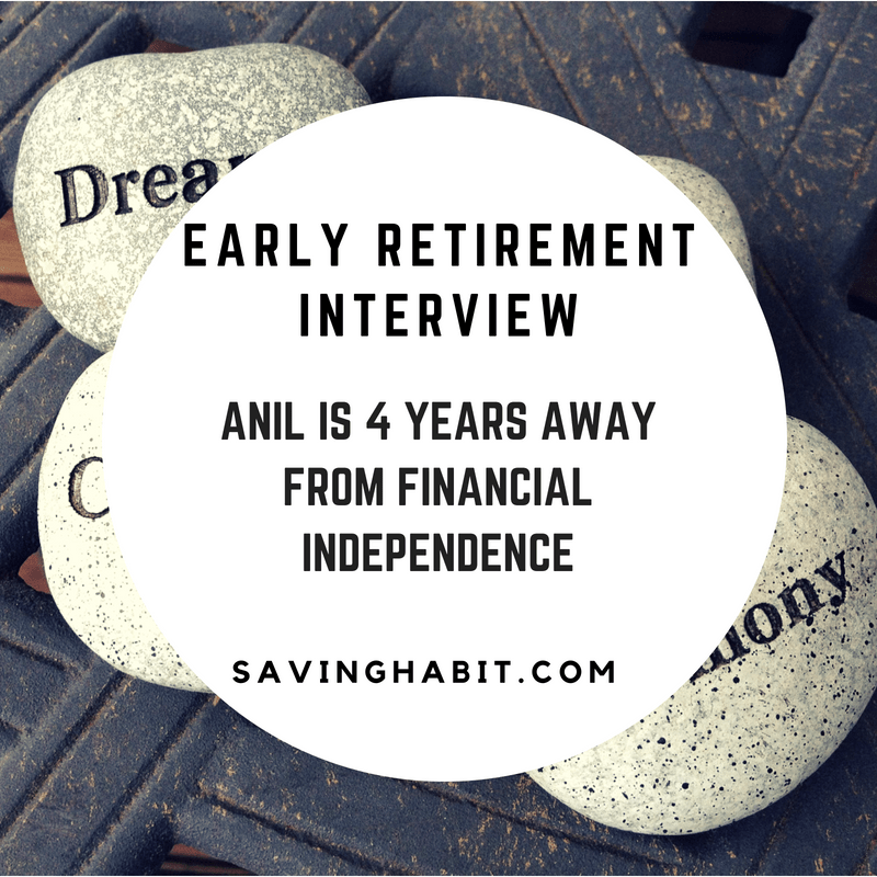 Early Retirement Interview: Anil from Pune is 4 years away from Financial Independence