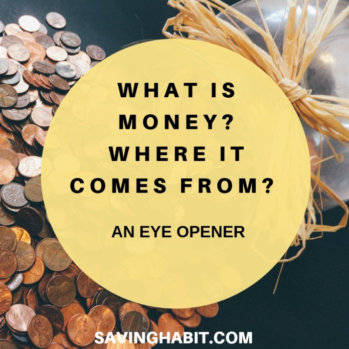 WHAT IS MONEY_ WHERE IT COMES FROM_