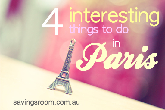 Four interesting things to do in Paris