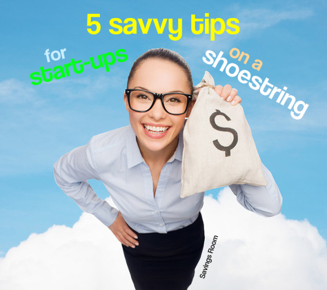 5 savvy tips for start-ups on a shoestring
