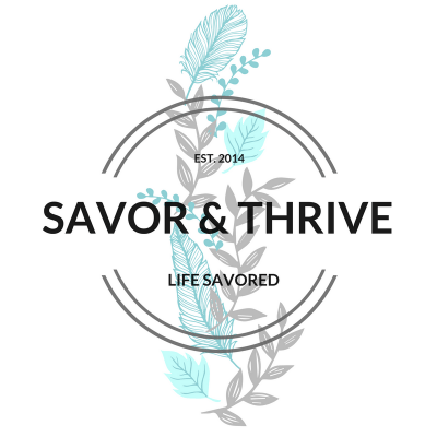 SAVOR & THRIVE