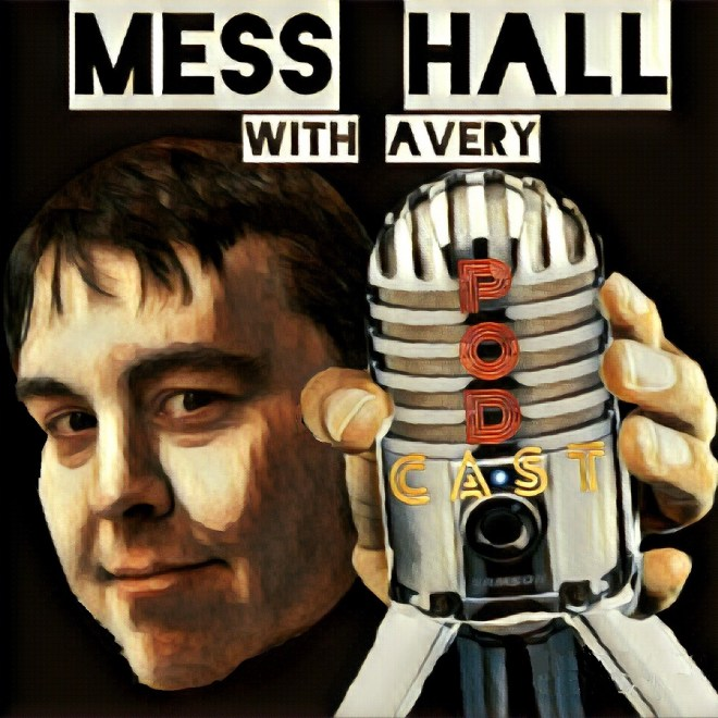 Mess Hall Podcast with Avery Cochrane