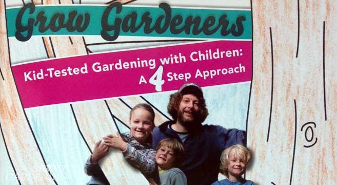 Grow Gardeners: Kid-Testing Gardening With Children, a 4-Step Approach