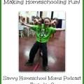 Making Homeschooling Fun! Savvy Homeschool Moms Podcast